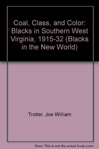 9780252017070: Coal, Class, and Color: Blacks in Southern West Virginia, 1915-32
