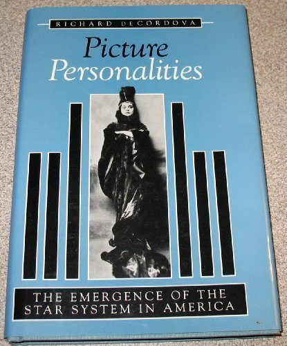 9780252017131: Picture Personalities: The Emergence of the Star System in America