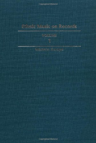 9780252017193: Ethnic Music on Records: A Discography of Ethnic Recordings Produced in the United States, 1893-1942: Western Europe