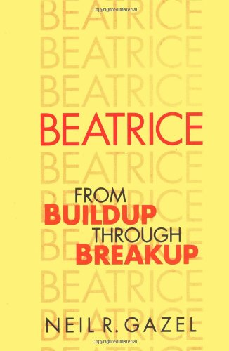 9780252017292: Beatrice: From Buildup through Breakup