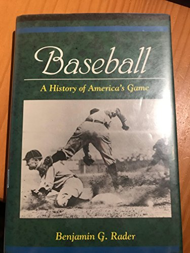 9780252017377: Baseball: A History of America's Game (Illinois History of Sports Series)