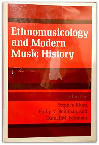 9780252017384: Ethnomusicology and Modern Music History