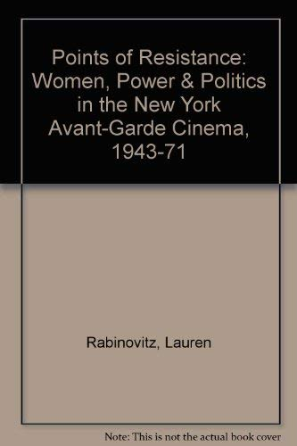 9780252017445: Points of Resistance: Women, Power & Politics in the New York Avant-Garde Cinema, 1943-71