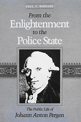 9780252017452: From the Enlightenment to the Police State: The Public Life of Johann Anton Pergen