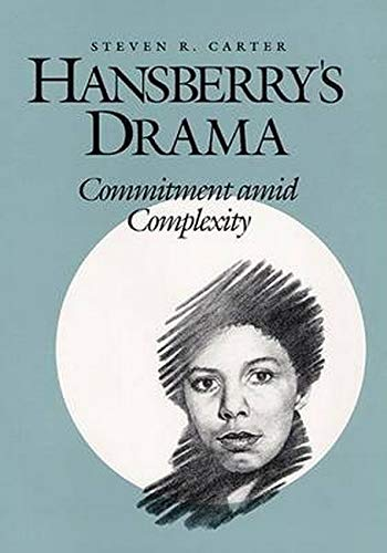 9780252017490: Hansberry's Drama: COMMITMENT AMID COMPLEXITY