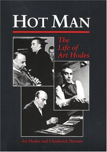 9780252017537: Hot Man: The Life of Art Hodes (Music in American Life)