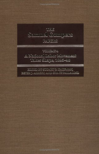 The Samuel Gompers Papers Volume 4: A: Kaufman, S B