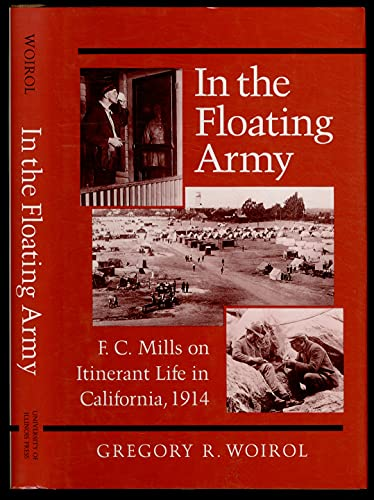 9780252018008: In the Floating Army: F. C. Mills on Itinerant Life in California, 1914