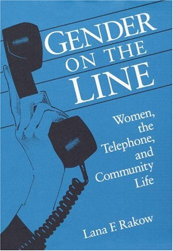 9780252018077: Gender on the Line: Women, the Telephone, and Community Life (Illinois Studies Communication)