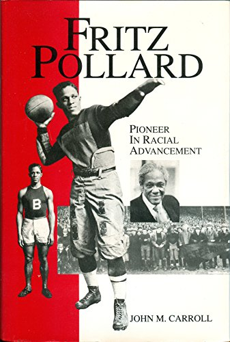 Fritz Pollard: Pioneer in Racial Advancement (Sport and Society ): John Carroll