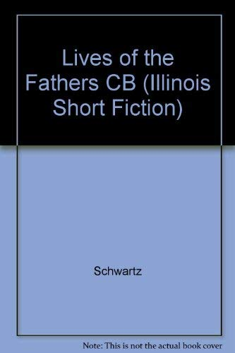 9780252018152: Lives of the Fathers: Stories (Illinois Short Fiction)