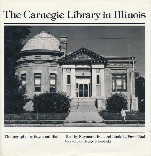 The Carnegie Library in Illinois: Bial, Raymond, Bial, Linda LaPuma