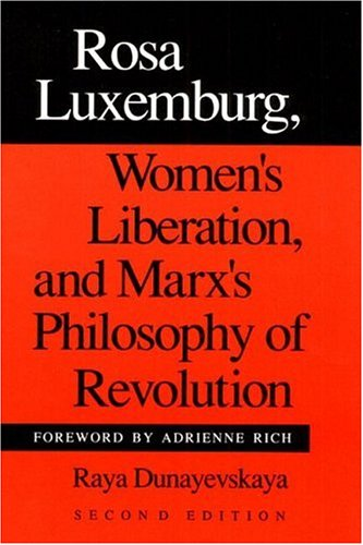 9780252018381: Rosa Luxemburg, Women's Liberation, and Marx's Philosophy of Revolution
