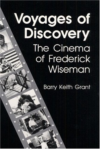 9780252018442: Voyages of Discovery: The Cinema of Frederick Wiseman