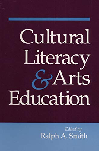 9780252018459: Cultural Literacy and Arts Education