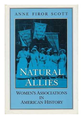 9780252018466: Natural Allies: Women's Associations in American History (Women in American History)
