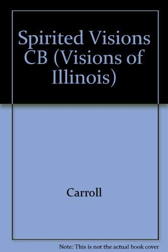 Spirited Visions: Portraits of Chicago Artists (9780252018480) by Patty Carroll; James Yood
