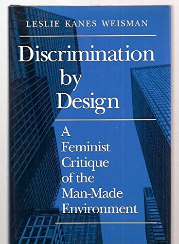 9780252018497: Discrimination by Design: A Feminist Critique of the Man-Made Environment