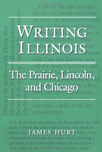 9780252018503: Writing Illinois: The Prairie, Lincoln, and Chicago