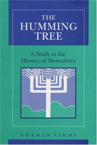 9780252018640: The Humming Tree: A Study in the History of Mentalities