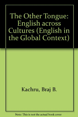 Other Tongue : English Across Cultures: Kachru, Braj B.