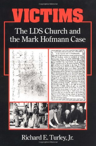 Victims. The LDS Church and the Mark Hofmann Case