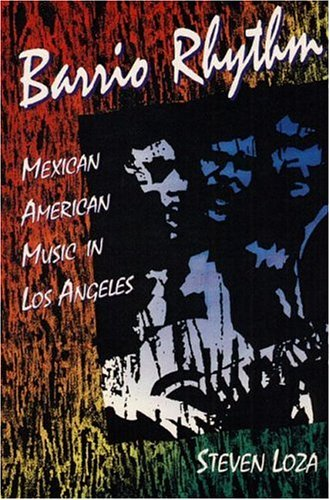 9780252019029: Barrio Rhythm: Mexican American Music in Los Angeles (Music in American Life)