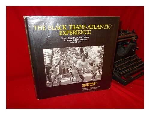 Black Trans-Atlantic Experience: Street Life and Culture: MARC, Stephen (photographer).