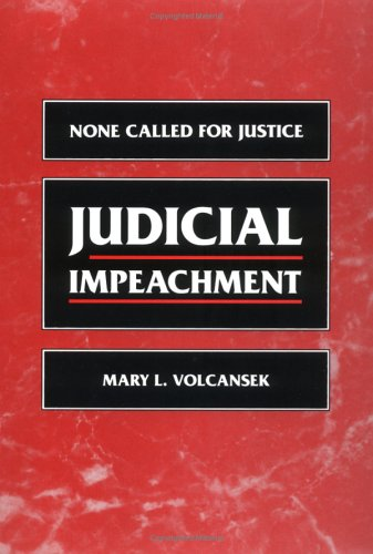 Judicial Impeachment: NONE CALLED FOR JUSTICE: Volcansek, Mary L.