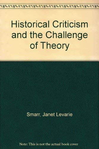 9780252019654: Historical Criticism and the Challenge of Theory
