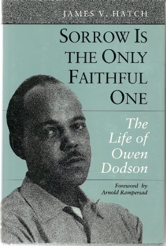 9780252019777: Sorrow Is the Only Faithful One: The Life of Owen Dodson