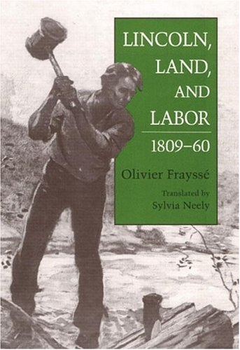 9780252019791: Lincoln, Land, and Labor, 1809-60