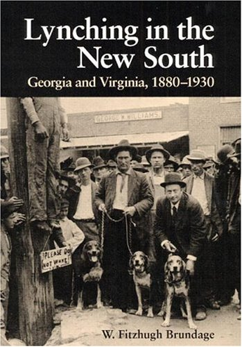 9780252019876: Lynching in the New South: Georgia and Virginia, 1880-1930 (Blacks in the New World)