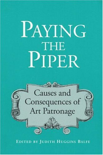 9780252020056: Paying the Piper: Causes and Consequences of Art Patronage