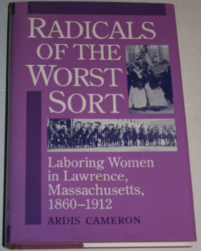 9780252020131: Radicals of the Worst Sort: Laboring Women in Lawrence, Massachusetts, 1860-1912 (Women in American History)
