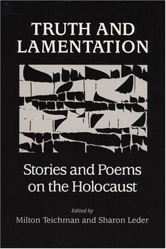 9780252020285: Truth and Lamentation: Stories and Poems on the Holocaust