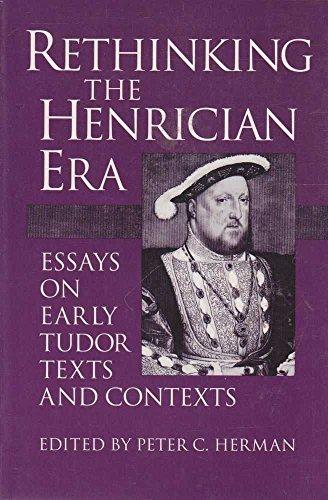 9780252020346: Rethinking the Henrician Era: Essays on Early Tudor Texts and Contexts