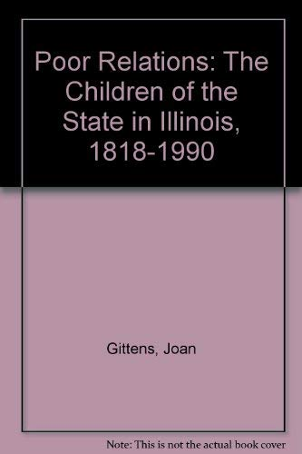 9780252020643: Poor Relations: The Children of the State in Illinois, 1818-1990
