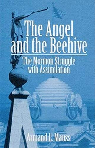 9780252020711: The Angel and the Beehive: THE MORMON STRUGGLE WITH ASSIMILATION