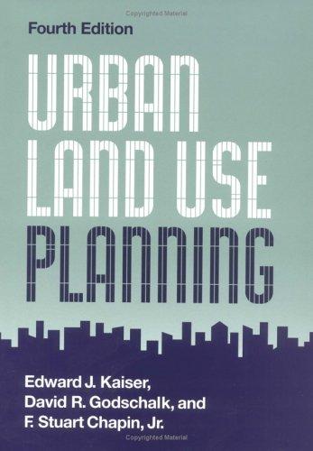Urban Land Use Planning (Fourth Edition): F. Stuart Chapin