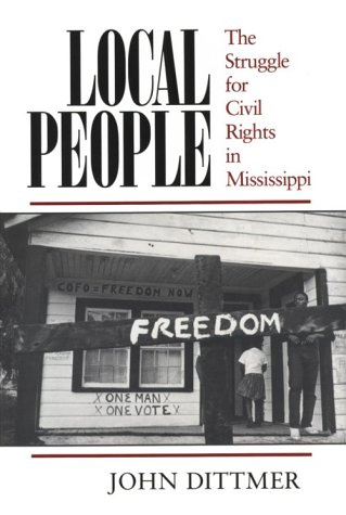 Local People: The Struggle for Civil Rights: John Dittmer