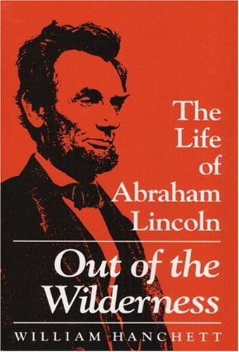 9780252021114: Out of the Wilderness: The Life of Abraham Lincoln