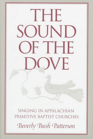 9780252021237: The Sound of Dove: Singing in Appalachian Primitive Baptist Churches (Music in American Life)
