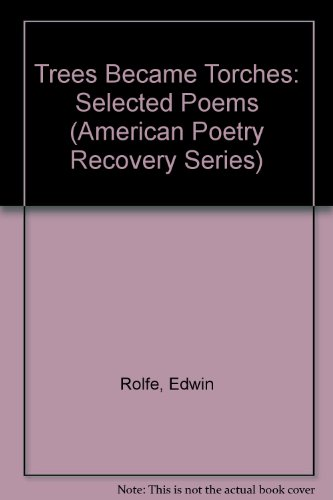 9780252021312: Trees Became Torches: Selected Poems (American Poetry Recovery Series)