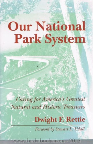 Our National Park System: Caring for America's Greatest Natural and Historic Treasures