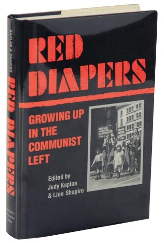 9780252021619: Red Diapers: Growing Up in the Communist Left