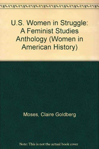 9780252021664: U.S. Women in Struggle: A *Feminist Studies* Anthology (Women in American History)