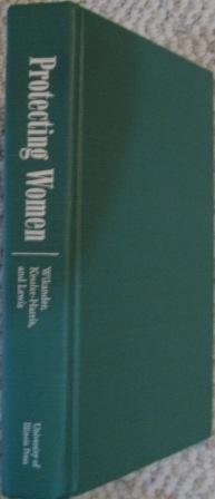 9780252021756: Protecting Women: Labor Legislation in Europe, the United States, and Australia, 1880-1920