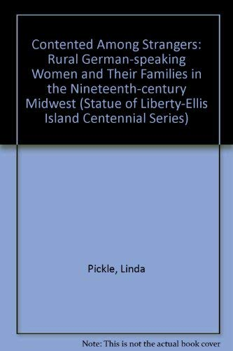 Contented among Strangers: Rural German-Speaking Women and Their Families in the Nineteenth-Century...