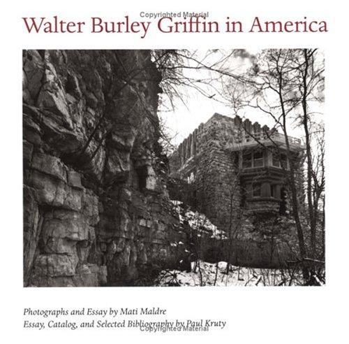 Walter Burley Griffin in America: Maldre, Mati